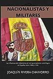 NACIONALISTAS Y MILITARES (1868-1936): Influencia del Pretorianismo y el Militarismo en la evolución de los nacionalismos centrífugos en España entre 1868 y 1936