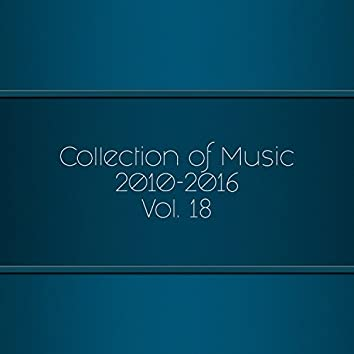 Collection Of Music 2010-2016, Vol. 18