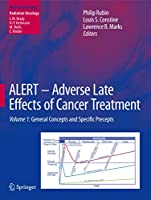 ALERT - Adverse Late Effects of Cancer Treatment: Volume 1: General Concepts and Specific Precepts (Medical Radiology)