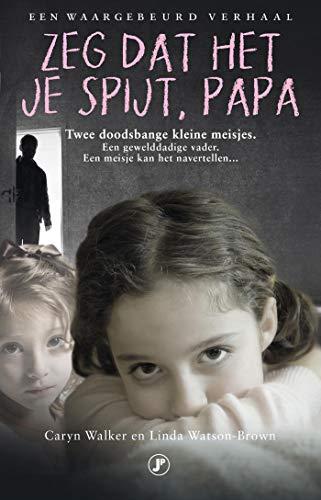 Zeg dat het je spijt, papa! (Dutch Edition)