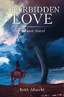 A Forbidden Love: A Short Novel