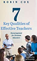 7 Key Qualities of Effective Teachers