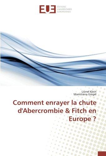 Comment enrayer la chute d'Abercrombie & Fitch en Europe ? (OMN.UNIV.EUROP.)