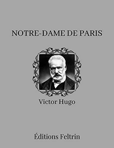 Notre-Dame de Paris - Victor Hugo (Annoté) (French Edition)