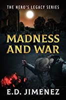 Madness and War: The Hero's Legacy Series