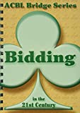 Bidding in the 21st Century (ACBL Bridge Series)
