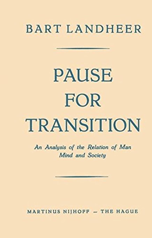 分子コンペ除外するPause for Transition: An Analysis of the Relation of Man Mind and Society