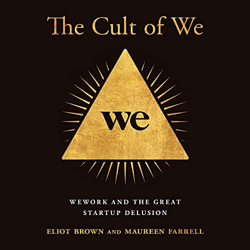 Couverture de The Cult of We: WeWork and the Great Start-Up Delusion