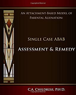 An Attachment-Based Model of Parental Alienation: Single Case ABAB Assessment and Remedy
