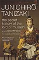 The Secret History Of The Lord Of Musashi (Vintage Classics)