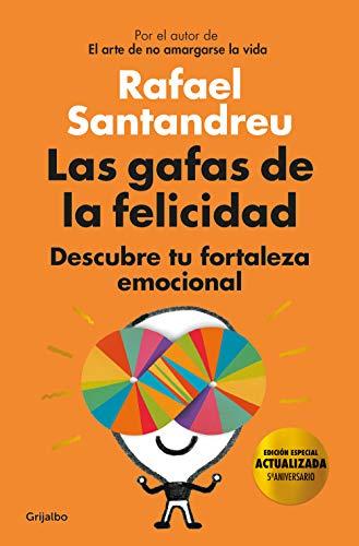 Las gafas de la felicidad (edición 5º aniversario): Descubre tu fortaleza emocional (Divulgación)