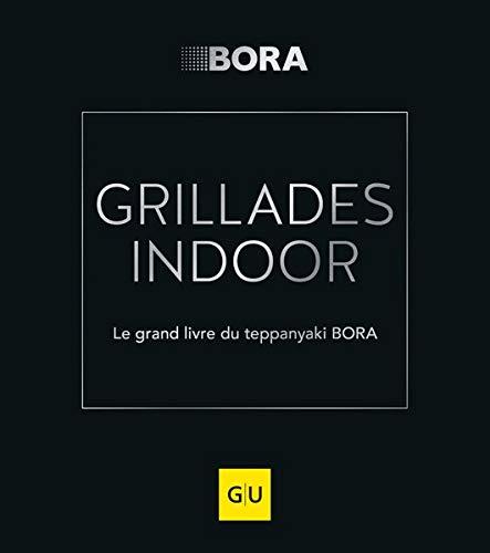 GRILLADES INDOOR: Le grand livre du teppanyaki BORA