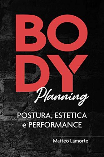 BODY PLANNING: POSTURA, ESTETICA E PERFORMANCE