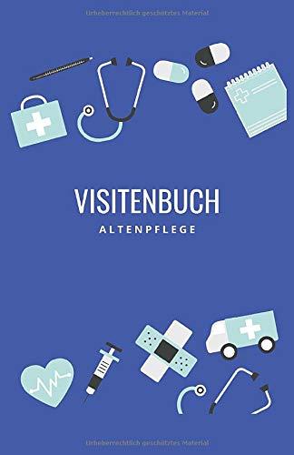 Visitenbuch Altenpflege: Visite Buch für Altenpflegerinnen und Altenpfleger - blau