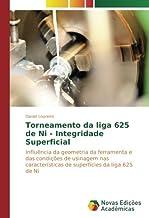 Torneamento da liga 625 de Ni - Integridade Superficial: Influência da geometria da ferramenta e das condições de usinagem nas características de superfícies da liga 625 de Ni