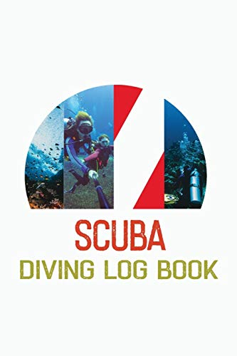 Scuba Diving Log Book: For Scuba Divers 100 Pages To Log Your Dives ; Pro Amateurs to Professionals