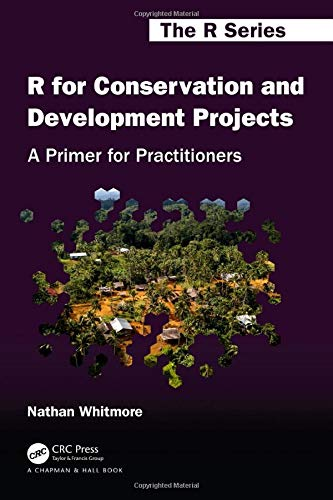R for Conservation and Development Projects: A Primer for Practitioners Front Cover