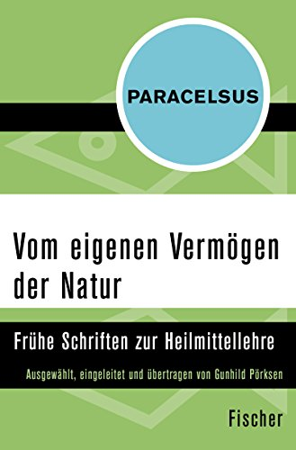 Vom eigenen Vermögen der Natur: Frühe Schriften zur Heilmittellehre