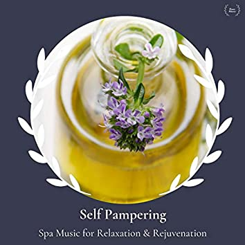 Self Pampering - Spa Music For Relaxation & Rejuvenation