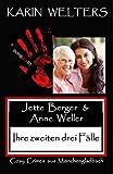 Jette Berger und Anne Weller: ihre zweiten drei Fälle