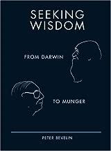 Seeking Wisdom: From Darwin to Munger, 3rd Edition