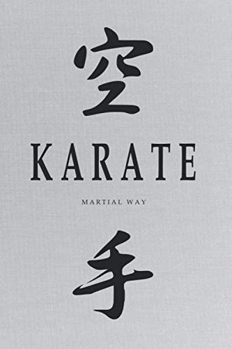 KARATE Martial Way: Japanese Calligraphy Light Gray Canvas-looking Glossy Cover Notebook 6 x 9