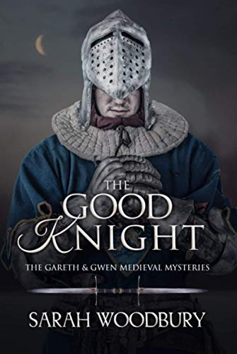 Compare Textbook Prices for The Good Knight The Gareth & Gwen Medieval Mysteries  ISBN 9798573451138 by Woodbury, Sarah