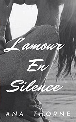 "L""AMOUR EN SILENCE"