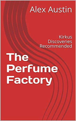 The Perfume Factory: 'It's Catcher in the Rye as re-imagined by Bruce Springsteen.'- Jim Testa, Jersey Beat Magazine (English Edition)