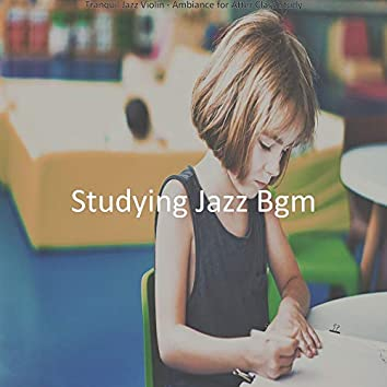 Tranquil Jazz Violin - Ambiance for After Class Study