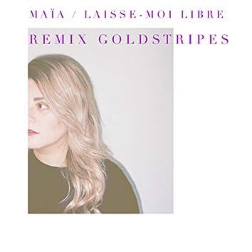 Laisse-moi libre (Remix Goldstripes)