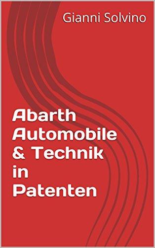 Abarth Automobile & Technik in Patenten (German Edition)