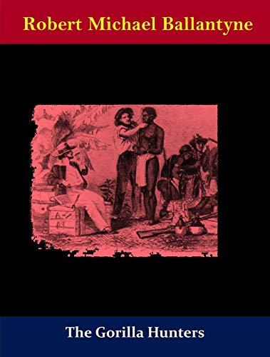 The Gorilla Hunters (English Edition)