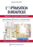 L'optimisation bureautique: Optimisez vos services administratifs. Utilisez vos outils bureautiques à 95%.