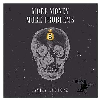 More Money More Problems