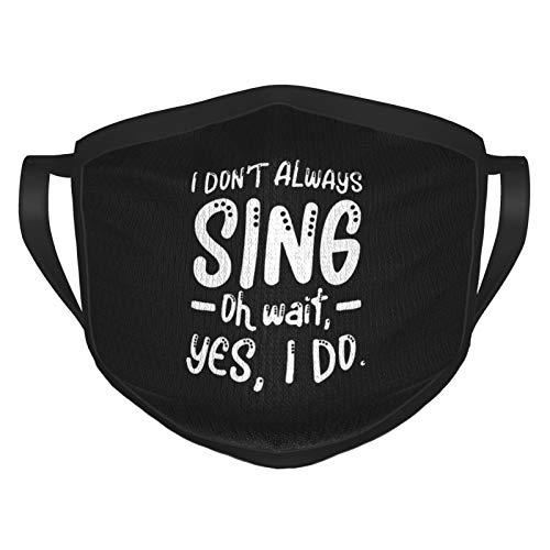 Reusable Face Masks for Women and Men I Don't Always Sing Karaoke Bar Music Lover Singer Face Masks for Adults Black