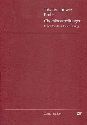 Krebs: Choralbearbeitungen. Erster Teil der Clavier-Übung. Sammlung