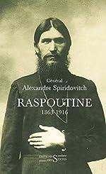Raspoutine 1863-1916 - D'après les documents russes et les archives privées de l'auteur d'Alexandre Spiridovitch
