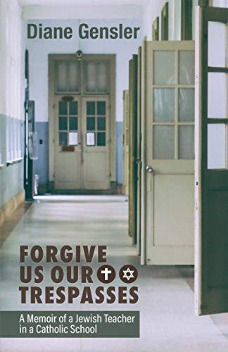 Forgive Us Our Trespasses by [Diane Gensler]