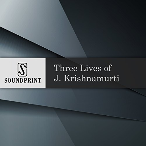 Three Lives of J. Krishnamurti audiobook cover art