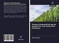 Toepassingsgebied op de productie van bacteriële cellulose