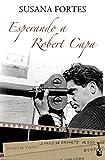 Esperando a Robert Capa (NF Novela)