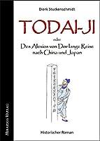 Todai-ji: oder Des Alexios von Dor lange Reise nach China und Japan