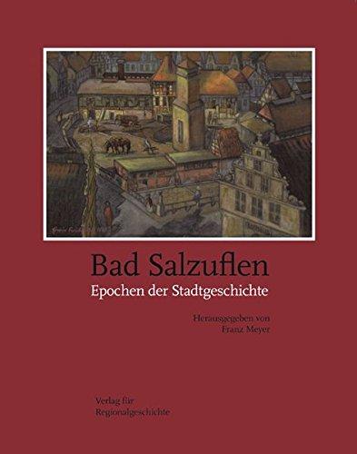 Bad Salzuflen: Epochen der Stadtgeschichte (Beiträge zur Geschichte der Stadt Bad Salzuflen)