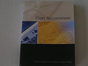 Cost Acounting Custom Edition for Camden Community College Taken From Cost Accounting :A Managerial Emphasis 12th Edition