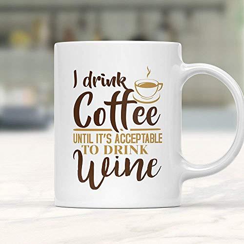 Taza de vino con texto en inglés 'I Drink Coffee Until I Can Drink Wine, Wine Lover, Wine Lover, Wine Coffee Mug Divertida, Wine Lover, Wine Lover, Funny Wine Cup