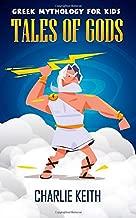 Greek Mythology for Kids: Tales of Gods