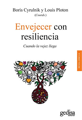 Envejecer con resiliencia: Cuando la vejez llega (Psicología / Resiliencia) (Spanish Edition)