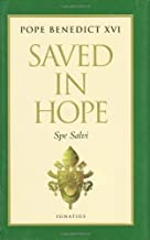 By Pope Benedict XVI - Saved in Hope: Spe Salvi: Encyclical Letter