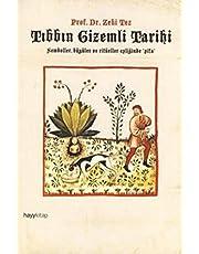 TIBBIN GİZEMLİ TARİHİ: Semboller , Büyüler ve Ritüeller Eşliğinde Şifa
